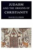 Judaism and the Origins of Christianity (1590459237) by David Flusser
