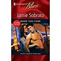 Made You Look (       UNABRIDGED) by Jamie Sobrato