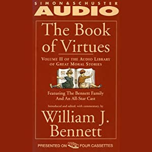 The Book of Virtues, Volume II: An Audio Library of Great Moral Stories | [William J. Bennett]
