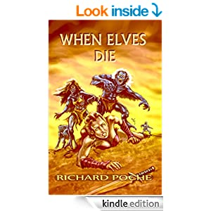 When Elves Die : Season One Episode One (When Elves And Fae Die Series Book 1)