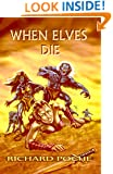 When Elves Die : The Complete First Season Collection (Episodes 1-5) (When Elves and Fae Die Series Book 2)