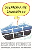 Overgehaalde Landrotten (9023404688) by Marten Toonder
