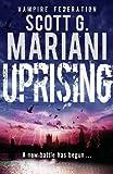 Scott G. Mariani Uprising (Vampire Federation)