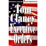 Executive Orders (       UNABRIDGED) by Tom Clancy Narrated by Michael Prichard