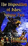 The Disposition of Ashes: Volume Two