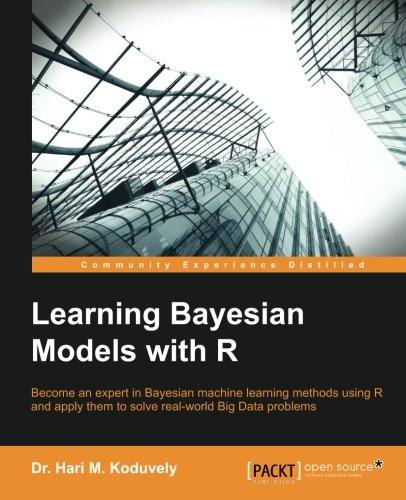 Learning Bayesian Models with R, by Dr. Hari M. Koduvely