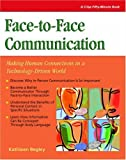 img - for Crisp: Face-to-Face Communication: Making Human Connections in a Technology-Driven World (Crisp Fifty Minute Series) book / textbook / text book