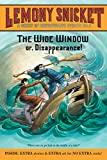 The Wide Window: Or, Disappearance! (Unfortunate Events)