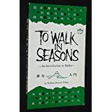 To walk in seasons;: An introduction to haiku ~ William Howard Cohen