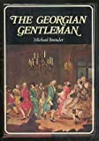 img - for The Georgian Gentleman book / textbook / text book