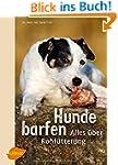 Hunde barfen: Alles �ber Rohf�tterung