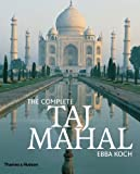 img - for By Ebba Koch The Complete Taj Mahal [Hardcover] book / textbook / text book