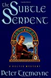 The Subtle Serpent: A Celtic Mystery (Sister Fidelma Mysteries) (0312186703) by Tremayne, Peter