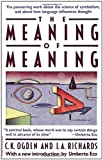 The Meaning of Meaning: A Study of the Influence of Language upon Thought and of the Science of Symbolism (0156584468) by Ogden, C. K.; Richards, I. A. (Malinowski, B; Crookshank, F. G.)