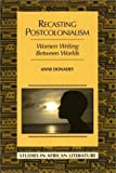 img - for Recasting Postcolonialism (Studies in African Literature,) by Anne Donadey (2001-07-30) book / textbook / text book