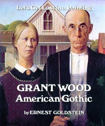 Grant Wood, American Gothic (Let's get lost in a painting)