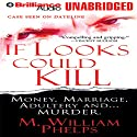 If Looks Could Kill (       UNABRIDGED) by M. William Phelps Narrated by J. Charles