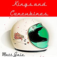 Kings and Concubines Audiobook by Matt Gale Narrated by Seth Trey