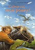 img - for Calme-toi, mon poney ! book / textbook / text book