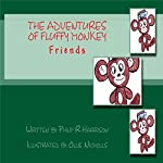 The Adventures of Fluffy Monkey: Friends Mini: Volume 1 | Philip R Harrison