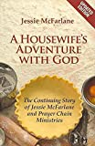 img - for [A Housewife's Adventure with God: The Continuing Story of Jessie McFarlane and Prayer Chain Ministries] (By: Jessie McFarlane) [published: January, 2012] book / textbook / text book