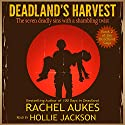 Deadland's Harvest: Deadland, Book 2 Audiobook by Rachel Aukes Narrated by Hollie Jackson