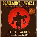 Deadland's Harvest: Deadland, Book 2   Rachel Aukes