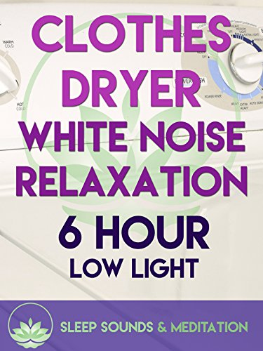 Clothes Dryer White Noise Relaxation