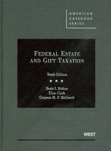 Bittker, Clark and McCouch's Federal Estate and Gift...
