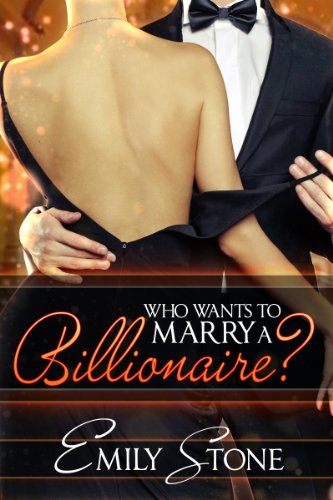 Who Wants to Marry a Billionaire? by Emily Stone