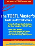 img - for The TOEFL Master's Guide to a Perfect Score: Precise Test Preparation Techniques that Make Taking the TOEFL iBT Easy! (Part of the PraxisGroup International Language Academic Series Book 1) book / textbook / text book