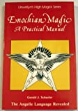 img - for Enochian Magic: A Practical Manual, the Angelic Language Revealed (Llewellyn's High Magick Series, ISBN#0-87542-710-3) book / textbook / text book