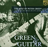 Peter Green Green and Guitar: the Best of Peter Green
