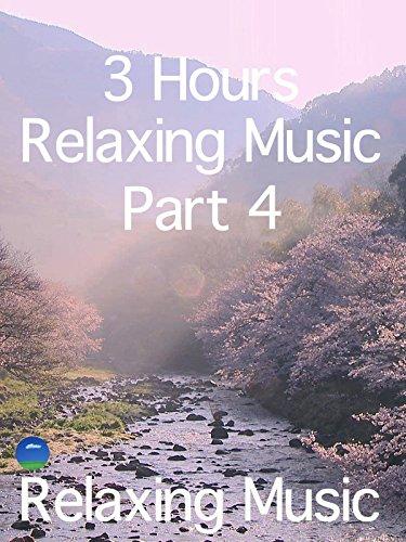Relaxing Music 3 Hours, Part 4, relaxing music kiyo