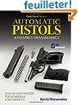 Gun Digest Book of Automatic Pistols...