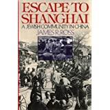 Escape to Shanghai: A Jewish Community in China