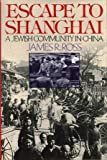Escape to Shanghai: A Jewish Community in China (0029273757) by Ross, Alex