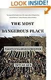 The Most Dangerous Place: Pakistan's Lawless Frontier