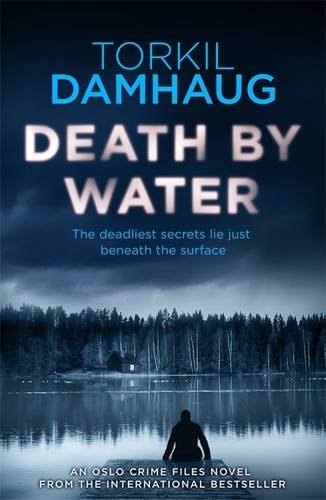 Death By Water (Oslo Crime Files)