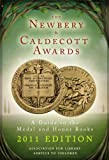 img - for The Newbery and Caldecott Awards: A Guide to the Medal and Honor Books, 2011 Edition (Newbery & Caldecott Awards) book / textbook / text book