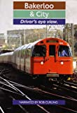 BAKERLOO & CITY LINE: Driver's Eye View (railway, trains)
