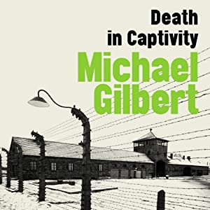 Death in Captivity | [Michael Gilbert]