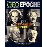 """GEO EPOCHE Nr. 27: Die Weimarer Republik. Drama und Magie der ersten deutschen Demokratievon """"Michael Schaper"""""""