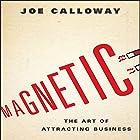 Magnetic: The Art of Attracting Business Hörbuch von Joe Calloway Gesprochen von: Don Hagen
