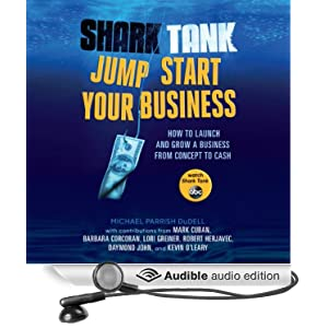 Free: Shark Tank Jump Start Your Business: How to Launch and Grow a Business from Concept to Cash