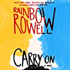 Carry On (       UNABRIDGED) by Rainbow Rowell Narrated by Euan Morton