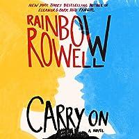 Carry On Hörbuch von Rainbow Rowell Gesprochen von: Euan Morton