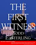 THE FIRST WITNESS: A CIA/spy Conspira...