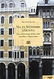 La via XX settembre a Genova. La costruzione della citt� tra Otto e Novecento