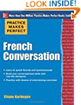 Practice Makes Perfect French Convers...